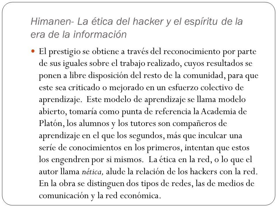 Himanen- La ética del hacker y el espíritu de la era de la información El prestigio se obtiene a través del reconocimiento por parte de sus iguales so