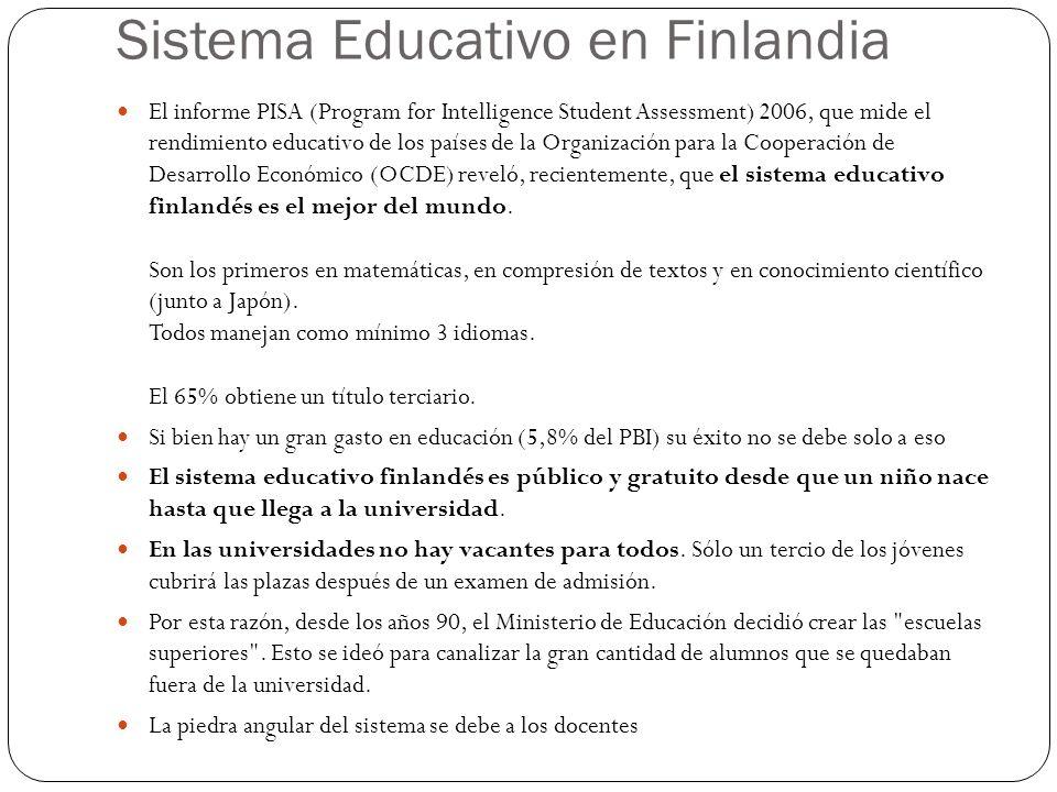 Sistema Educativo en Finlandia El informe PISA (Program for Intelligence Student Assessment) 2006, que mide el rendimiento educativo de los países de