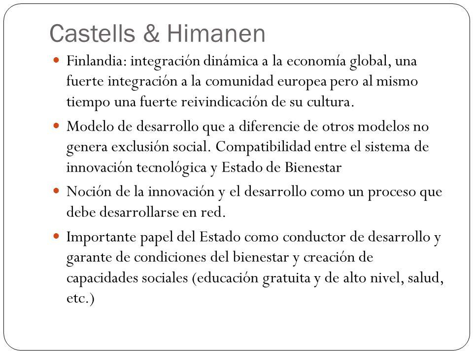 Castells & Himanen Finlandia: integración dinámica a la economía global, una fuerte integración a la comunidad europea pero al mismo tiempo una fuerte