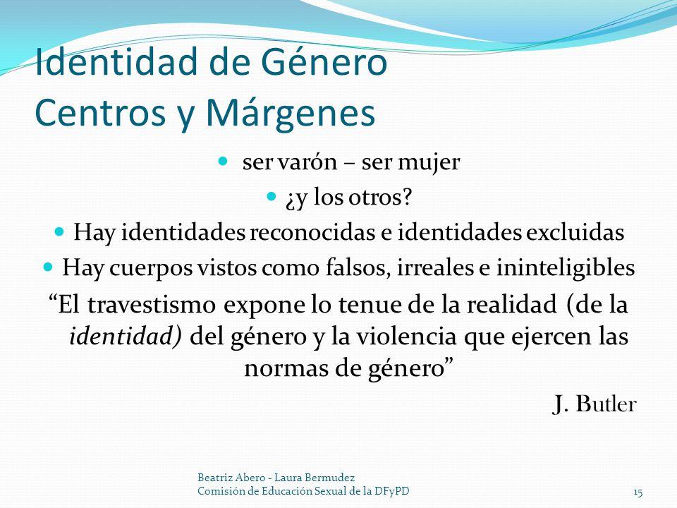 Identidad de Género Centros y Márgenes ser varón – ser mujer ¿y los otros.