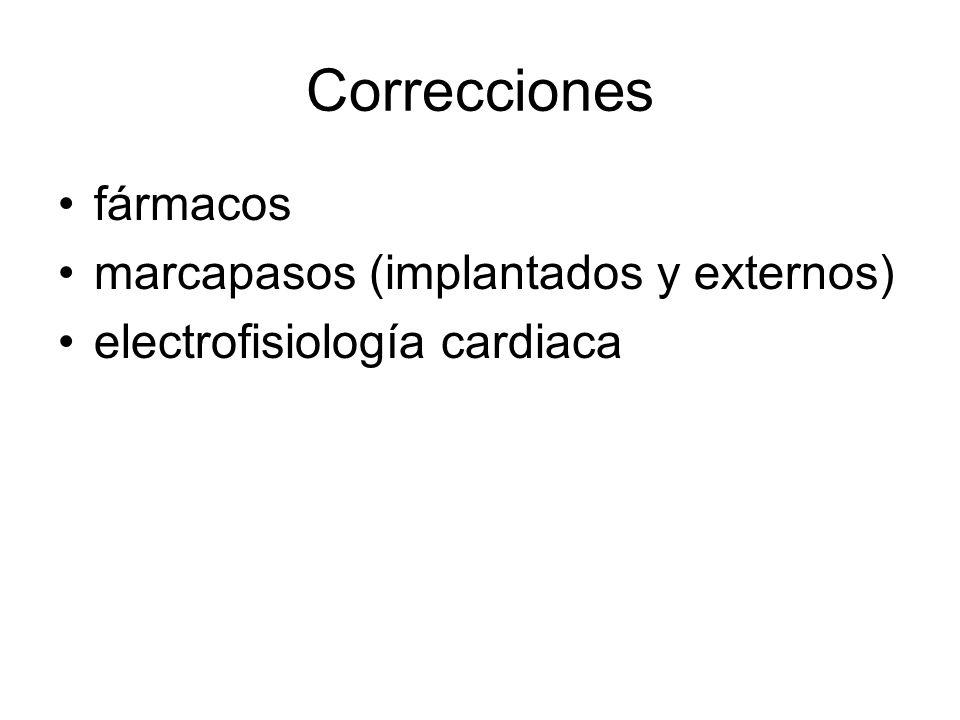 Correcciones fármacos marcapasos (implantados y externos) electrofisiología cardiaca