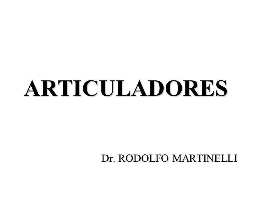 ARTICULADORES Dr. RODOLFO MARTINELLI Dr. RODOLFO MARTINELLI