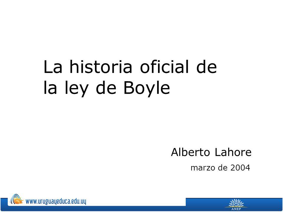 La historia oficial de la ley de Boyle Alberto Lahore marzo de 2004