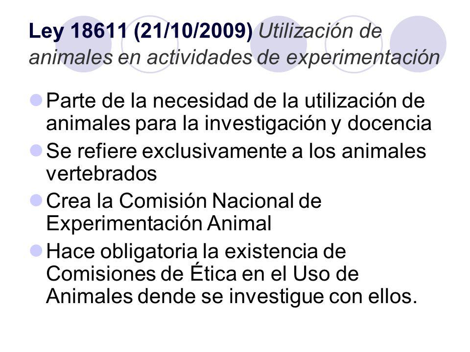 Ley 18611 (21/10/2009) Utilización de animales en actividades de experimentación Parte de la necesidad de la utilización de animales para la investiga