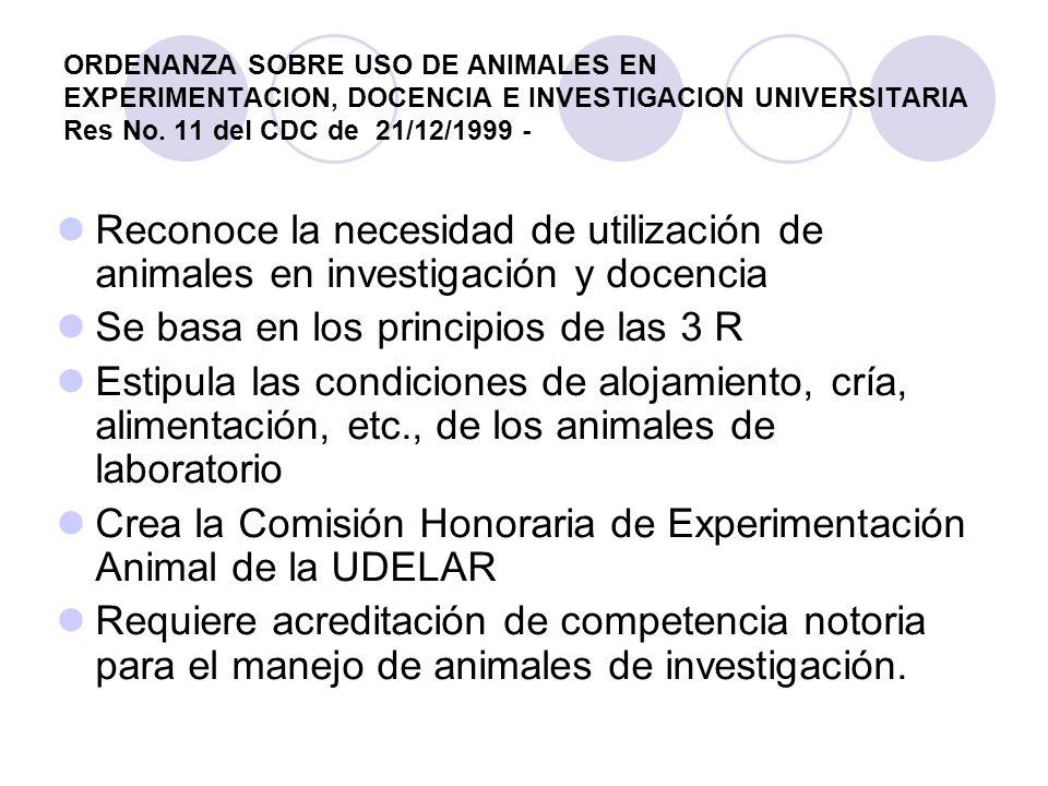 ORDENANZA SOBRE USO DE ANIMALES EN EXPERIMENTACION, DOCENCIA E INVESTIGACION UNIVERSITARIA Res No. 11 del CDC de 21/12/1999 - Reconoce la necesidad de