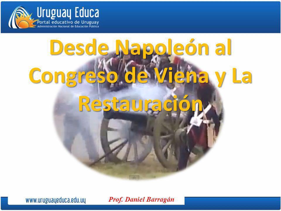 Prof. Daniel Barragán Desde Napoleón al Congreso de Viena y La Restauración