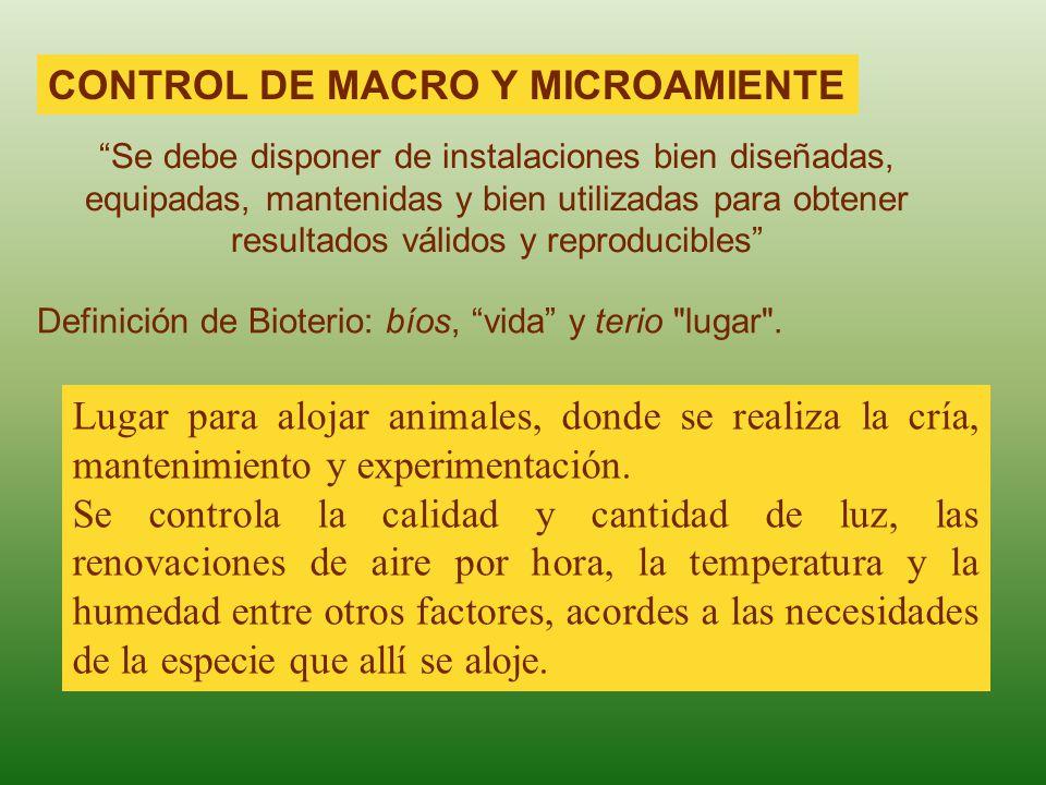 CONTROL DE MACRO Y MICROAMIENTE Se debe disponer de instalaciones bien diseñadas, equipadas, mantenidas y bien utilizadas para obtener resultados váli