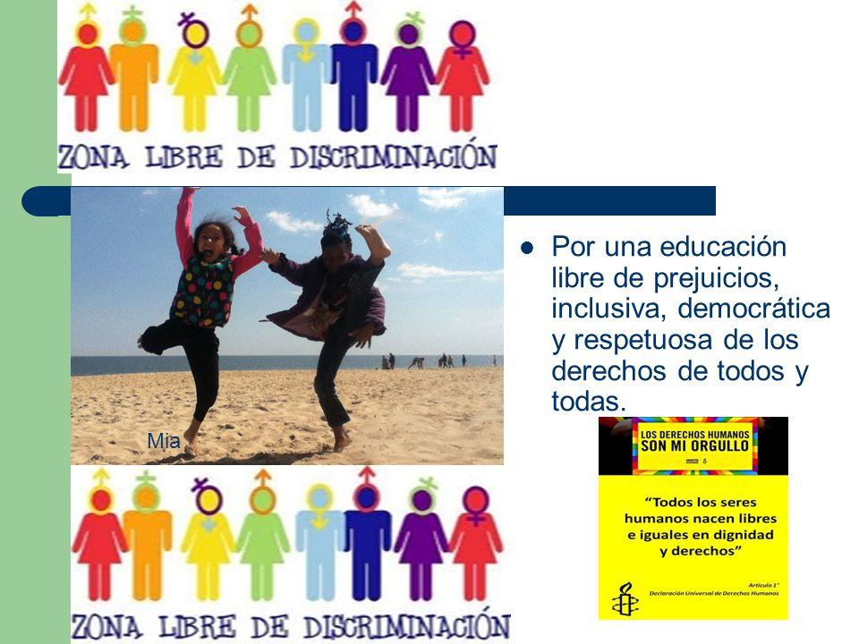 Por una educación libre de prejuicios, inclusiva, democrática y respetuosa de los derechos de todos y todas..