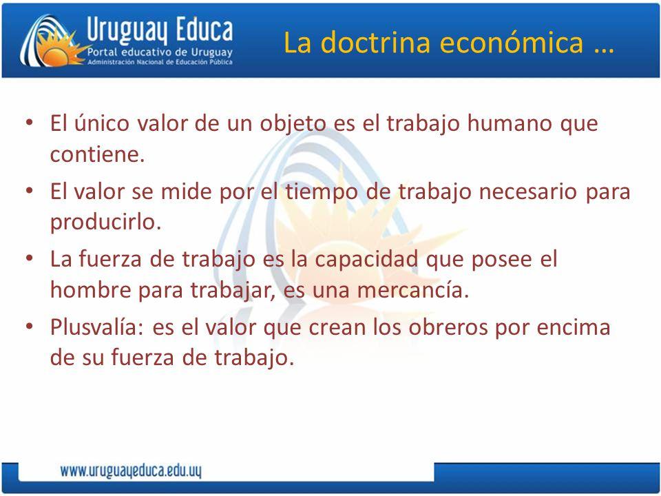 La doctrina económica … El único valor de un objeto es el trabajo humano que contiene.