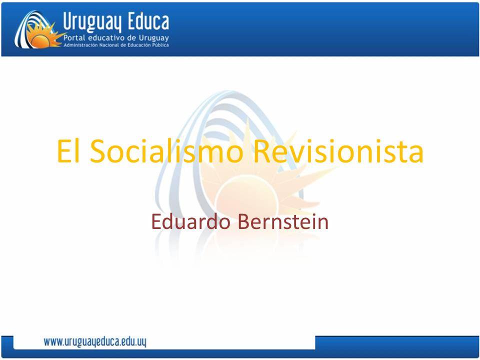 El Socialismo Revisionista Eduardo Bernstein