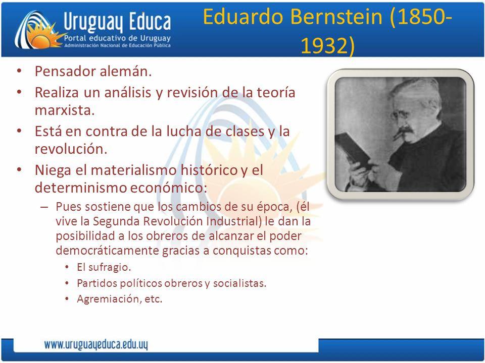 Eduardo Bernstein (1850- 1932) Pensador alemán.