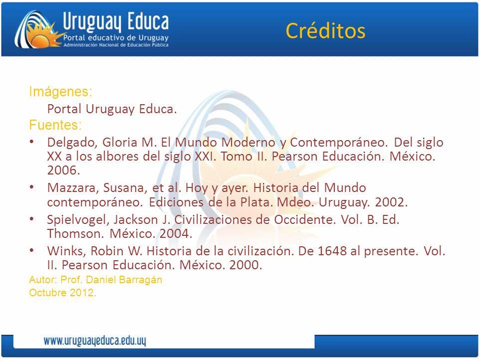 Créditos Imágenes: Portal Uruguay Educa.Fuentes: Delgado, Gloria M.