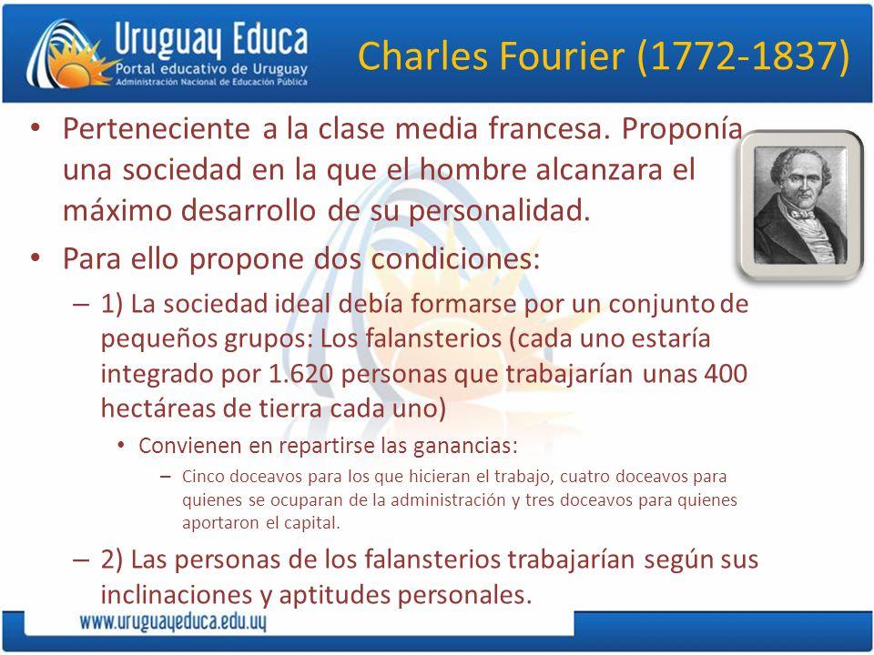 Charles Fourier (1772-1837) Perteneciente a la clase media francesa.