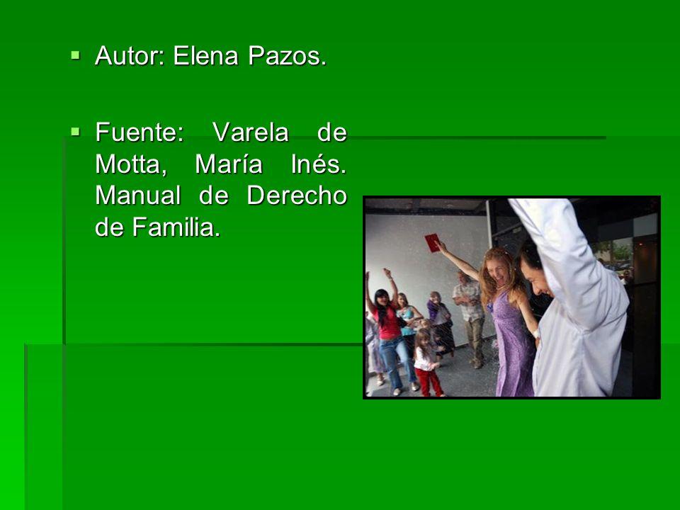 Autor: Elena Pazos. Autor: Elena Pazos. Fuente: Varela de Motta, María Inés. Manual de Derecho de Familia. Fuente: Varela de Motta, María Inés. Manual