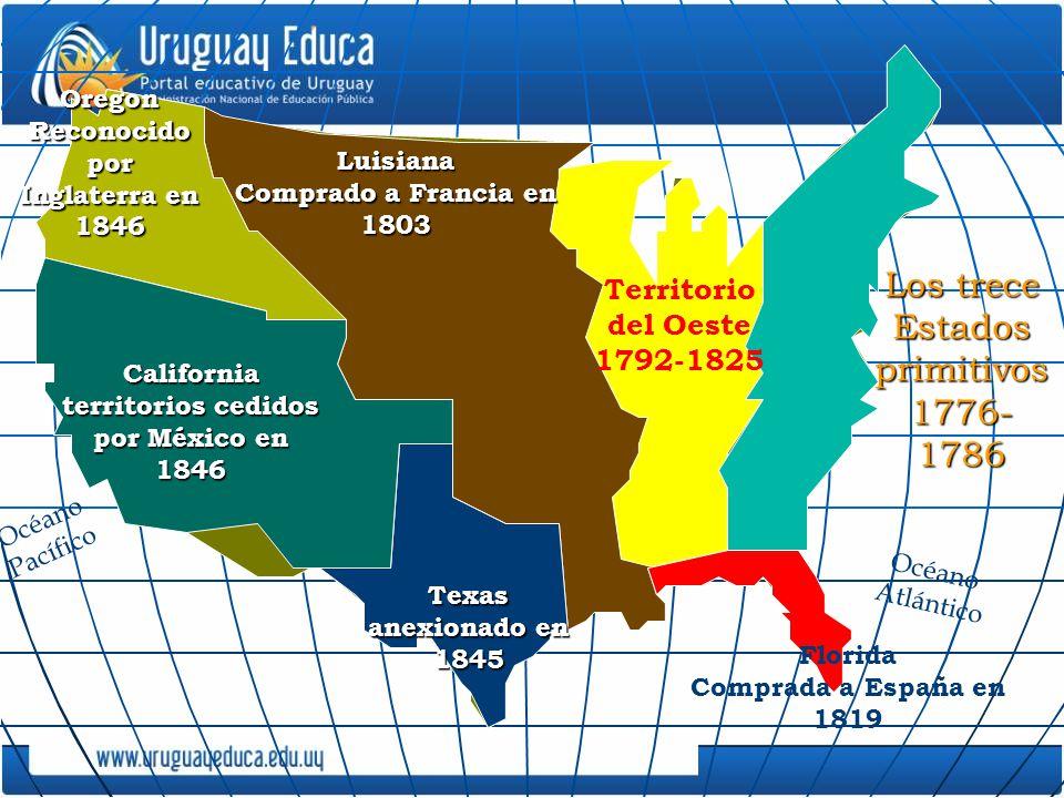Texas anexionado en 1845 Oregon Reconocido por Inglaterra en 1846 California territorios cedidos por México en 1846 Territorio del Oeste 1792-1825 Lui