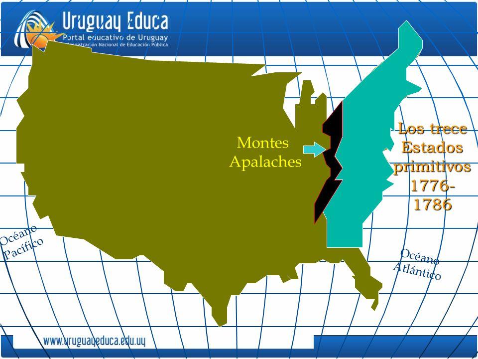 Montes Apalaches Océano Pacífico Los trece Estados primitivos 1776- 1786 Océano Atlántico