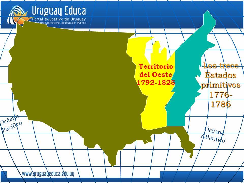 Territorio del Oeste 1792-1825 Océano Pacífico Los trece Estados primitivos 1776- 1786 Océano Atlántico