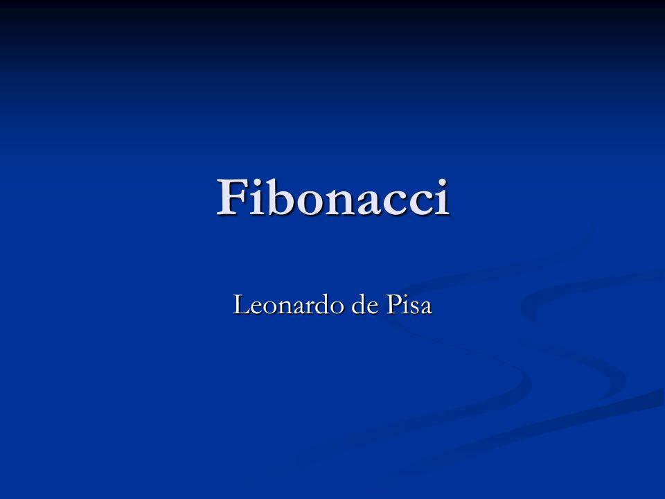 Leonardo de Pisa, Leonardo Pisano o Leonardo Bigollo (1170 - 1250) También llamado Fibonacci, fue un matemático italiano, famoso por la invención de la sucesión de Fibonacci, surgida como consecuencia del estudio del crecimiento de las poblaciones de conejos, y por su papel en la popularización del sistema de numeración posicional en base 10 (o decimal) en Europa.
