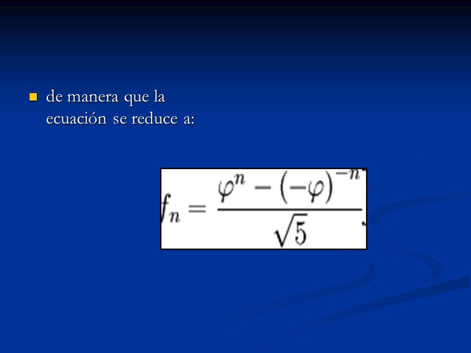 de manera que la ecuación se reduce a: de manera que la ecuación se reduce a: