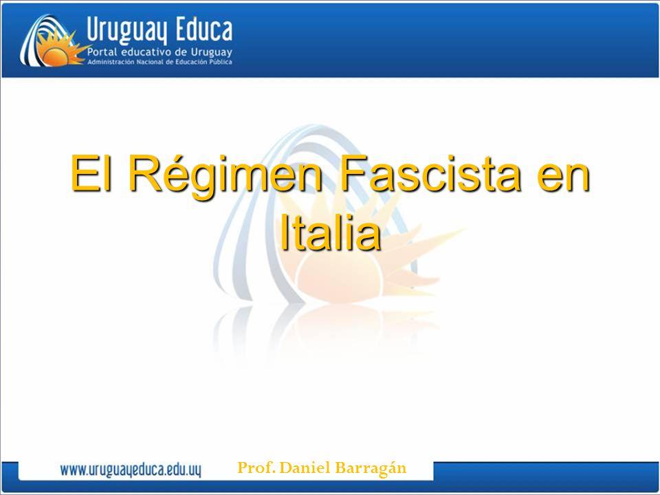 Prof. Daniel Barragán El Régimen Fascista en Italia
