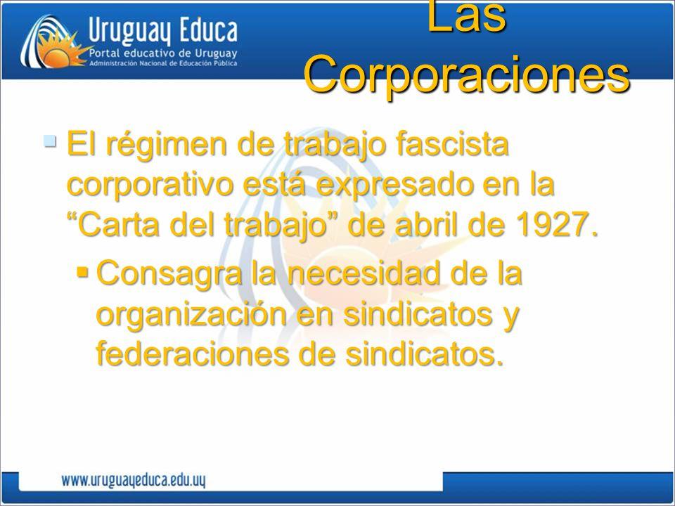 Las Corporaciones El régimen de trabajo fascista corporativo está expresado en la Carta del trabajo de abril de 1927. El régimen de trabajo fascista c