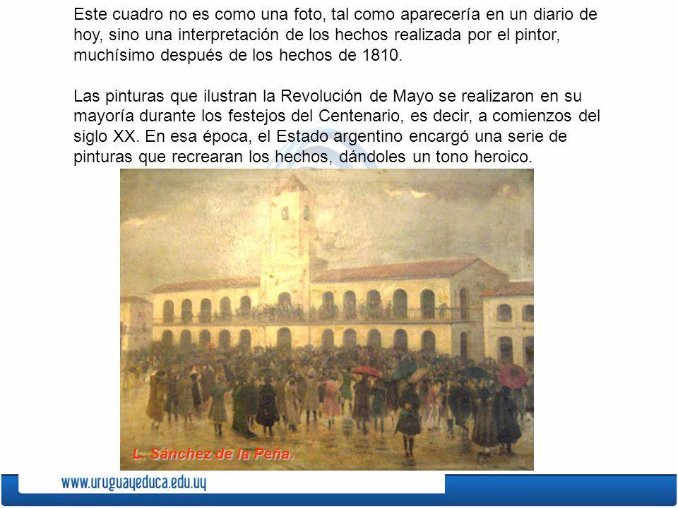 Por lo tanto, lo que vemos en el cuadro no es la Revolución de Mayo tal cual fue sino una reconstrucción de la época, imaginada por el artista de acuerdo a documentos históricos que consultó.