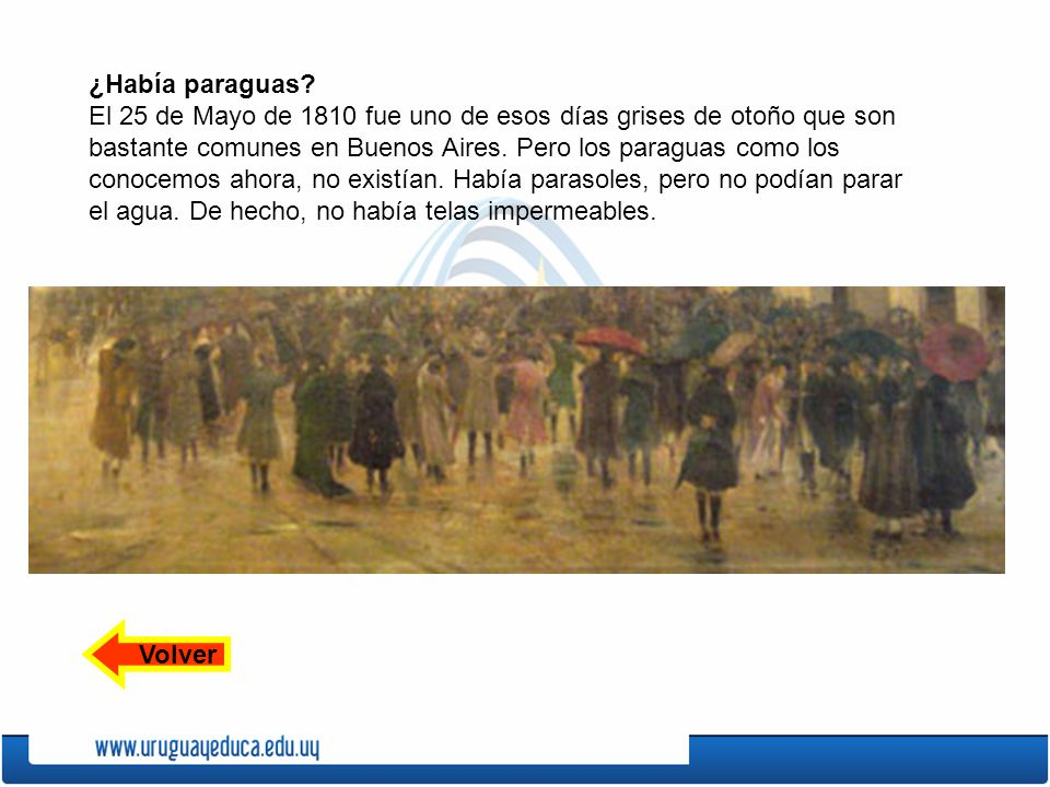 ¿Había paraguas? El 25 de Mayo de 1810 fue uno de esos días grises de otoño que son bastante comunes en Buenos Aires. Pero los paraguas como los conoc
