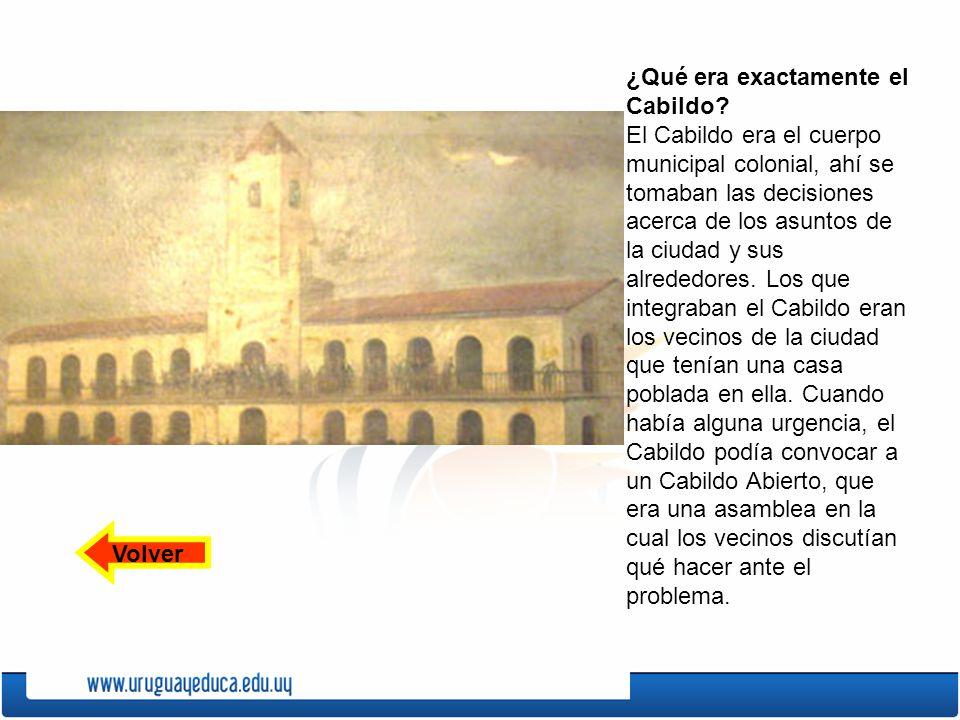 ¿Qué era exactamente el Cabildo? El Cabildo era el cuerpo municipal colonial, ahí se tomaban las decisiones acerca de los asuntos de la ciudad y sus a