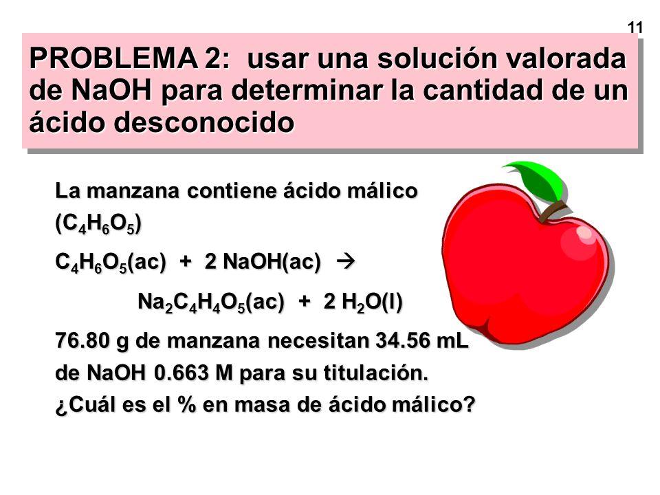 10 Paso 1: Calcular la cantidad de H 2 C 2 O 4 = 0.0118 mol de ácido = 0.0118 mol de ácido Paso 2: Calcular la cantidad de NaOH requerida = 0.0236 mol