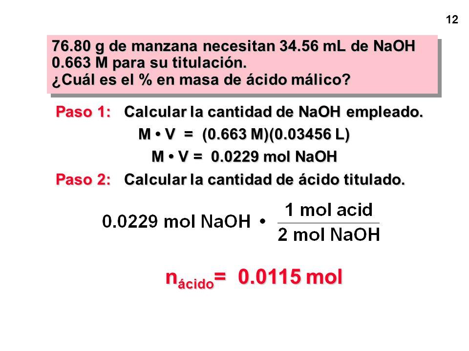 11 PROBLEMA 2: usar una solución valorada de NaOH para determinar la cantidad de un ácido desconocido La manzana contiene ácido málico (C 4 H 6 O 5 )