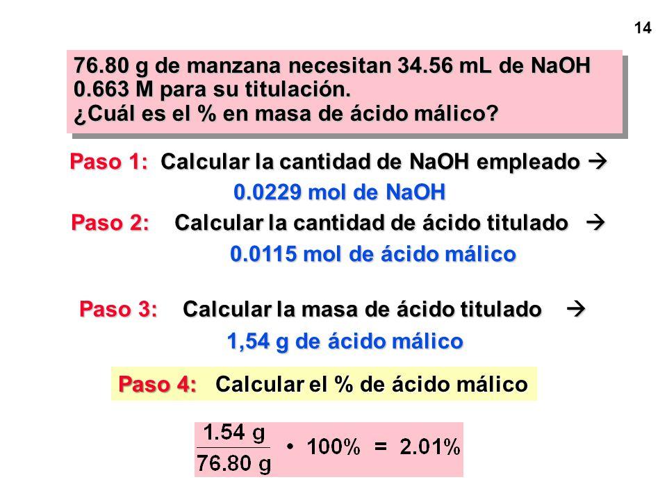 13 Paso 3: Calcular la masa de ácido titulado Paso 3: Calcular la masa de ácido titulado Paso 1: Calcular la cantidad de NaOH empleado 0.0229 mol de N