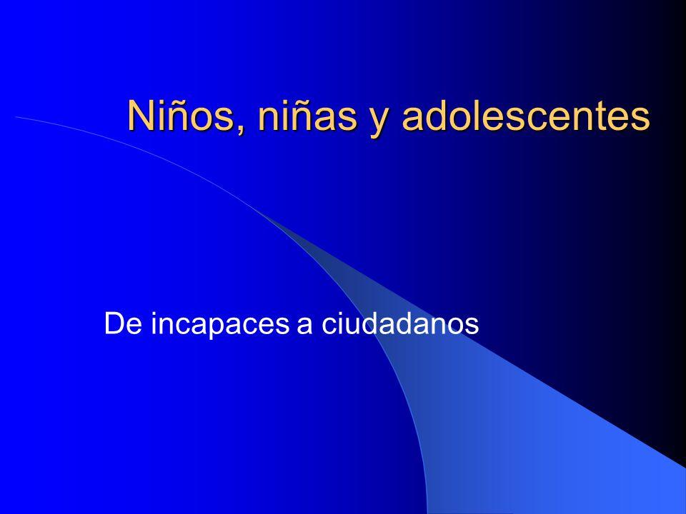 Niños, niñas y adolescentes De incapaces a ciudadanos