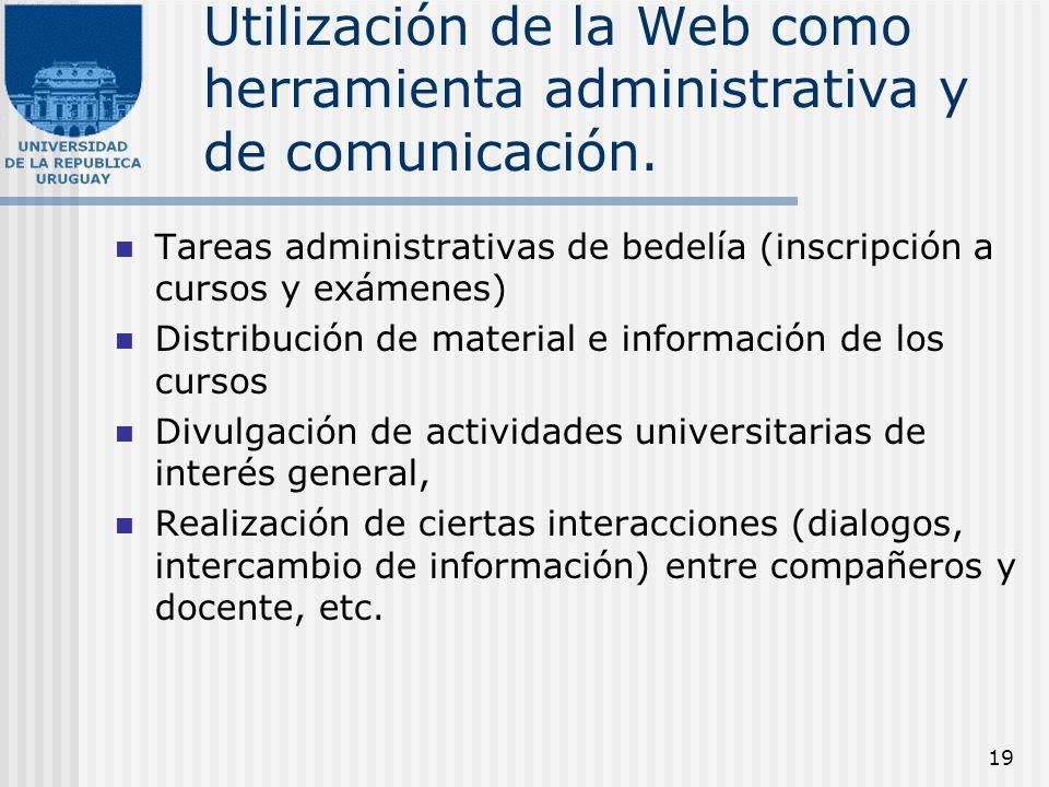 19 Utilización de la Web como herramienta administrativa y de comunicación. Tareas administrativas de bedelía (inscripción a cursos y exámenes) Distri
