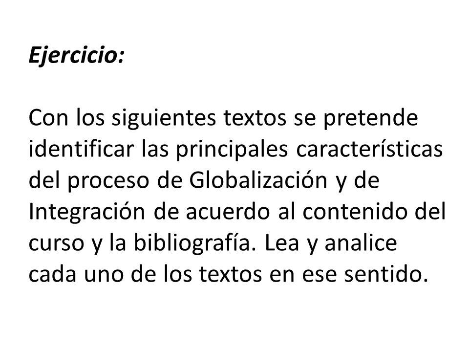Ejercicio: Con los siguientes textos se pretende identificar las principales características del proceso de Globalización y de Integración de acuerdo