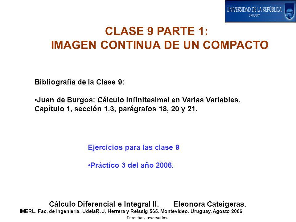 TEOREMA.La imagen por una función continua de un conjunto compacto, es un conjunto compacto.