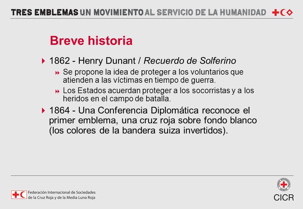 1862 - Henry Dunant / Recuerdo de Solferino Se propone la idea de proteger a los voluntarios que atienden a las víctimas en tiempo de guerra. Los Esta