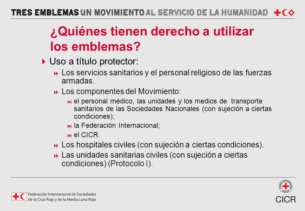 Uso a título protector: Los servicios sanitarios y el personal religioso de las fuerzas armadas. Los componentes del Movimiento: el personal médico, l