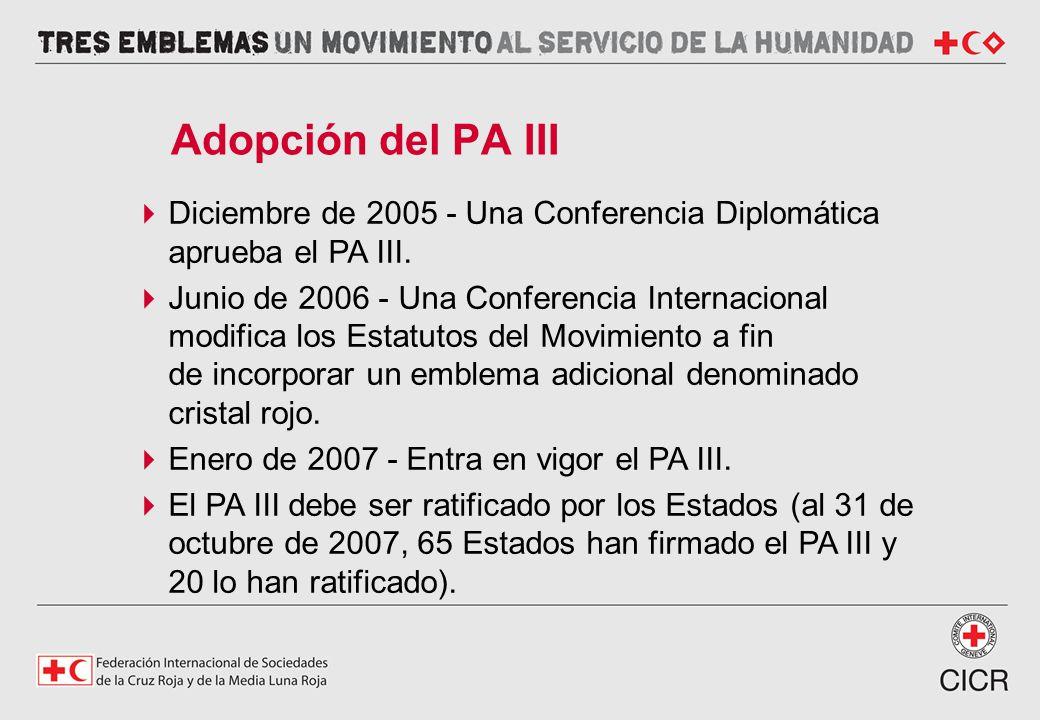 Diciembre de 2005 - Una Conferencia Diplomática aprueba el PA III. Junio de 2006 - Una Conferencia Internacional modifica los Estatutos del Movimiento