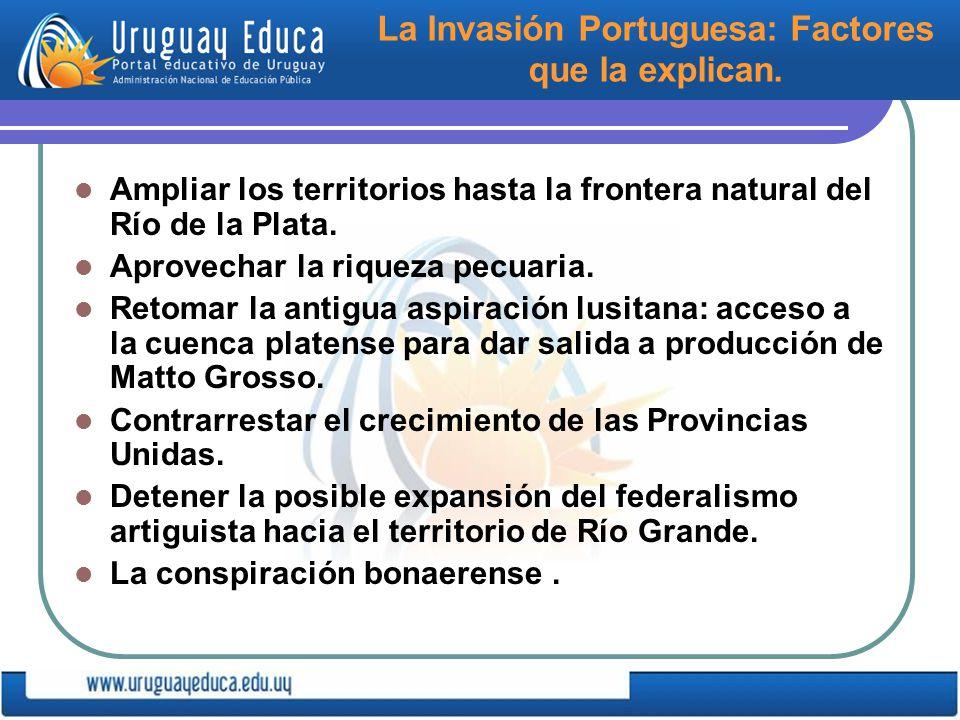 La Invasión Portuguesa: Factores que la explican.