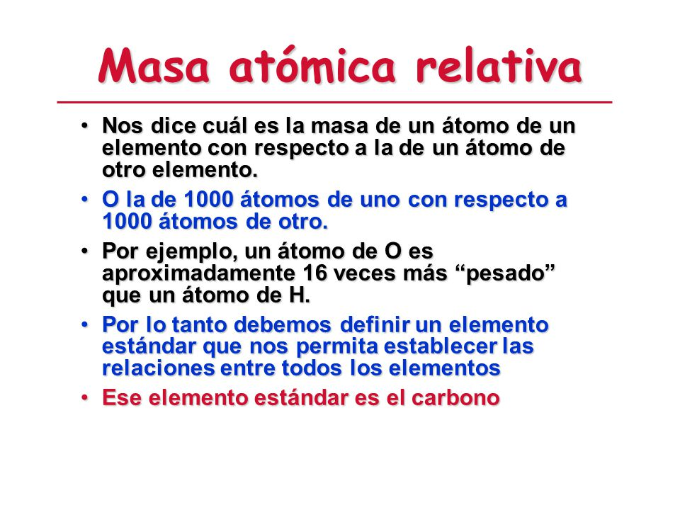 Número atómico, Z Todos los átomos de un mismo elemento tienen el mismo número de protones en el núcleo, Z 13 Al 26.981 Número atómico Símbolo químico Masa atómica relativa