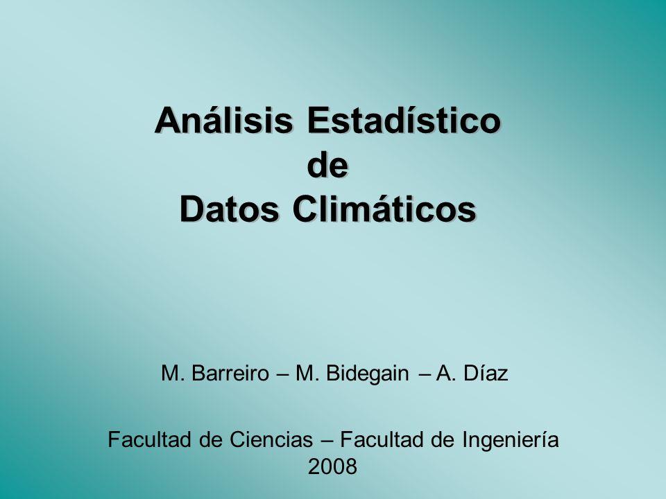 Objetivo del curso Desarrollar habilidades para identificar y describir estructuras de datos climáticos, tanto en sus valores medios como en su variabilidad espacial y/o temporal.