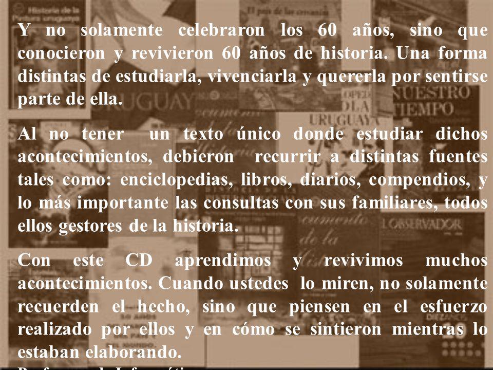 En el año 1942 en Montevideo nacía el Colegio Nacional José Pedro Varela, en Buenos Aires se patentaba la Birome y en esa misma década surgía la compu
