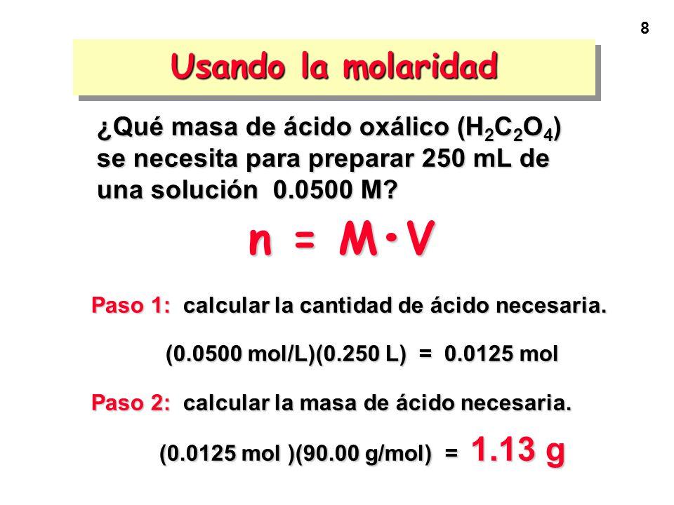 8 Paso 1: calcular la cantidad de ácido necesaria. (0.0500 mol/L)(0.250 L) = 0.0125 mol Paso 2: calcular la masa de ácido necesaria. (0.0125 mol )(90.