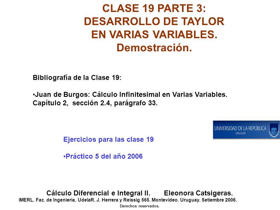 CLASE 19 PARTE 3: DESARROLLO DE TAYLOR EN VARIAS VARIABLES. Demostración. Cálculo Diferencial e Integral II. Eleonora Catsigeras. IMERL. Fac. de Ingen