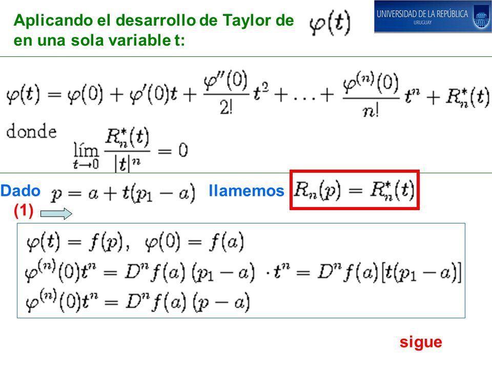 Aplicando el desarrollo de Taylor de en una sola variable t: Dado llamemos sigue (1)