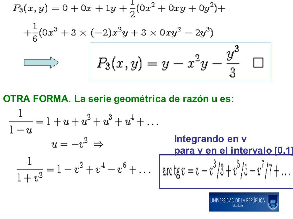 OTRA FORMA. La serie geométrica de razón u es: Integrando en v para v en el intervalo [0,1]