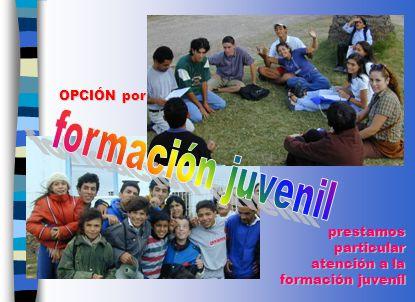 OPCIÓN por prestamos particular atención a la formación juvenil