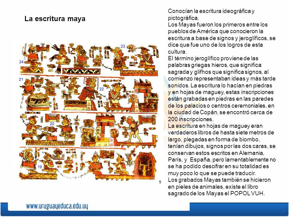 Conocían la escritura ideográfica y pictográfica. Los Mayas fueron los primeros entre los pueblos de América que conocieron la escritura a base de sig