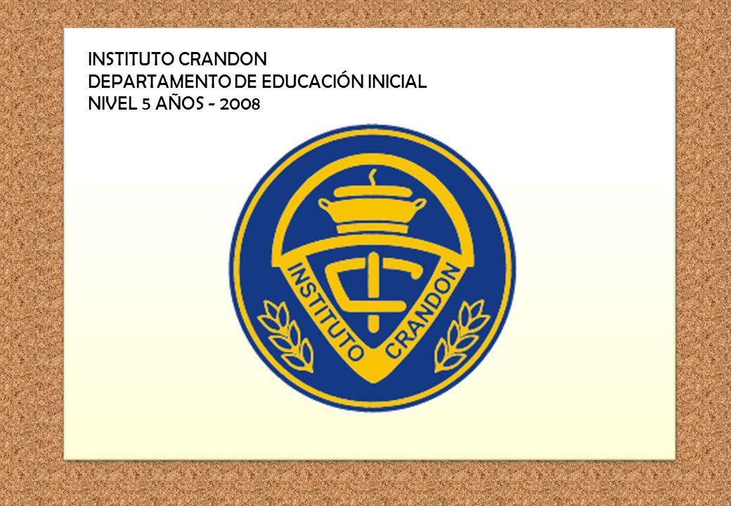 INSTITUTO CRANDON DEPARTAMENTO DE EDUCACIÓN INICIAL NIVEL 5 AÑOS - 2008