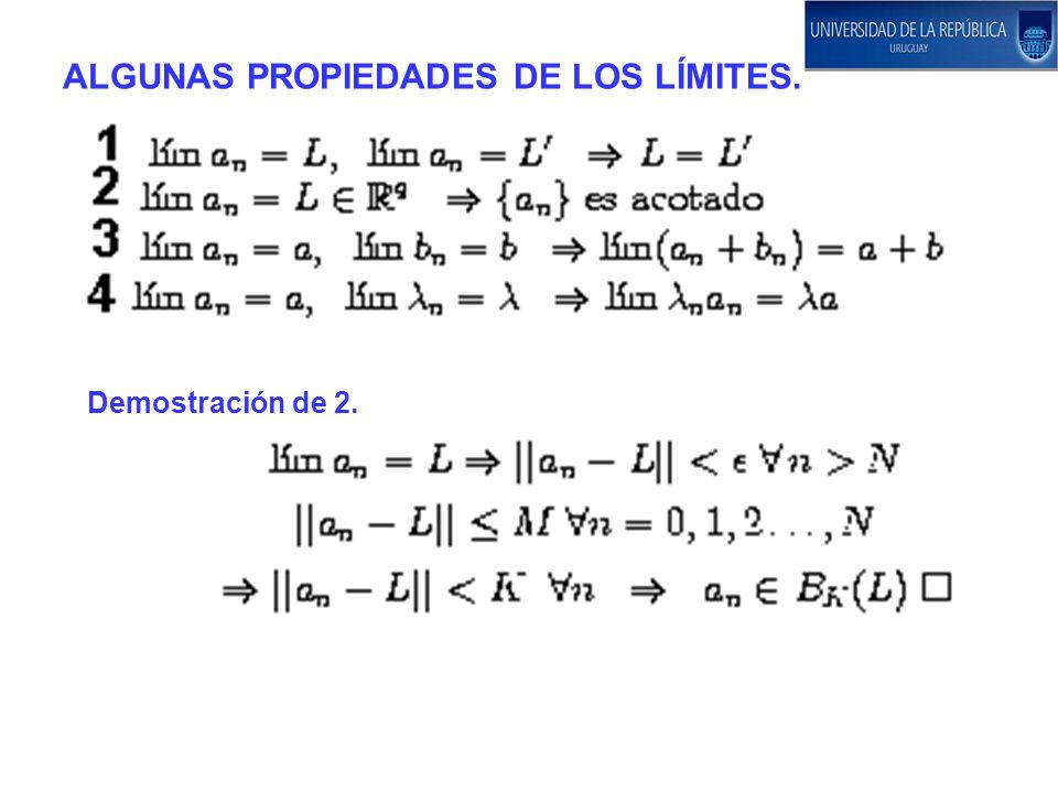 ALGUNAS PROPIEDADES DE LOS LÍMITES. Demostración de 2.